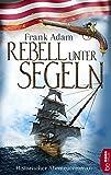 Rebell unter Segeln - www.hafentipp.de, Tipps für Segler