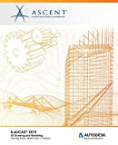 AutoCAD 2019: 3D Drawing and Modeling (Mixed Units): Autodesk Authorized Publisher - Ascent - Center for Technical Knowledge