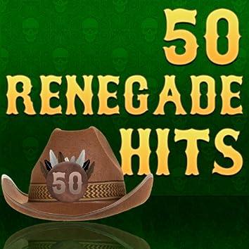 50 Renegade Hits