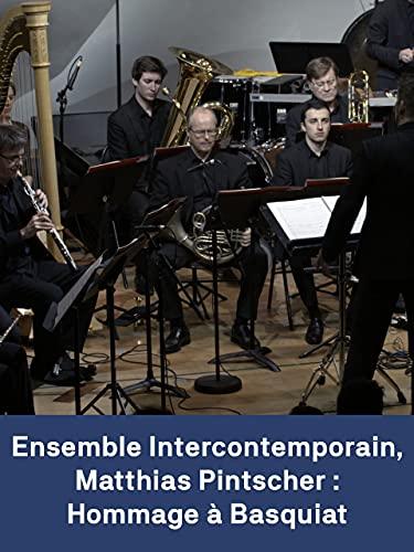 Ensemble Intercontemporain Matthias Pintscher:...