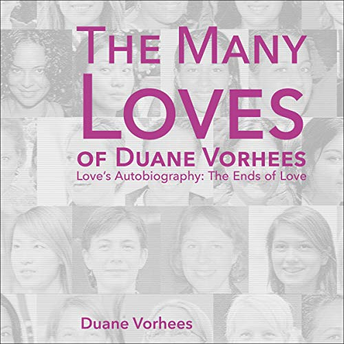 The Many Loves of Duane Vorhees Audiobook By Duane Vorhees cover art