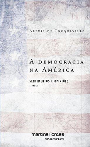 A Democracia na América: Livro II – Sentimentos e Opiniões