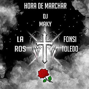 Hora de Marchar (feat. Dj MaKy & la Ros)