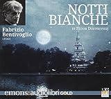 Notti bianche letto da Fabrizio Bentivoglio. Audiolibro. CD Audio formato MP3