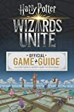 Wizards Unite - Official Game Guide (Harry Potter): The Official Game Guide