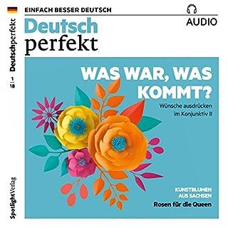 Deutsch perfekt Audio. 1/2018     Deutsch lernen Audio - Was war, was kommt? Wünsche ausdrücken im Konjunktiv II              Autor:                                                                                                                                 div.                               Sprecher:                                                                                                                                 div.                      Spieldauer: 1 Std. und 3 Min.     9 Bewertungen     Gesamt 4,9