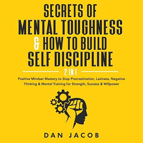 Couverture de Secrets of Mental Toughness and How to Build Self Discipline, 2 in 1
