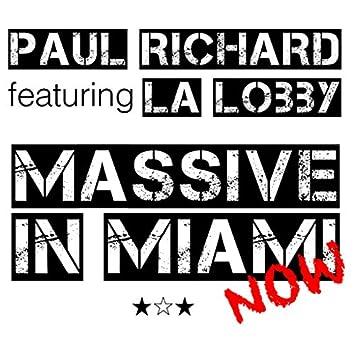 Massive in Miami Now
