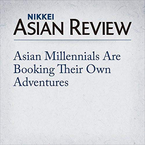 Asian Millennials Are Booking Their Own Adventures | Yukako Ono