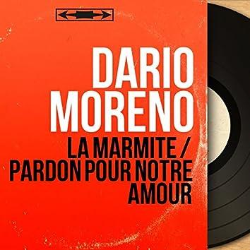 La marmite / Pardon pour notre amour (Mono Version)