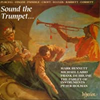 Sound the Trumpet... (English Orpheus, Vol 35) /Bennet * Laid * de Bruine * Parley of Instruments * Holman
