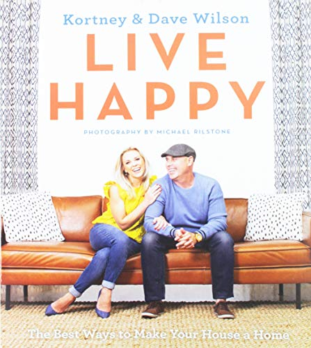 Wilson, K: Live Happy: The Best Ways to Make Your House a Home