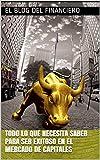 Todo lo que necesita saber para ser exitoso en el mercado de capitales