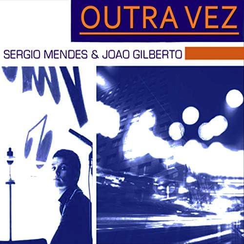 Sergio Mendes & João Gilberto