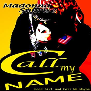 Call My Name (Good Girl and Call Me Maybe)