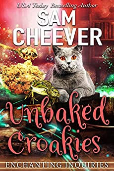 Unbaked Croakies: A Magical Cozy Mystery with Talking Animals (Enchanting Inquiries Book 1) by [Sam Cheever]