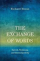 The Exchange of Words: Speech, Testimony, and Intersubjectivity