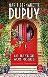 Le refuge aux roses par Dupuy