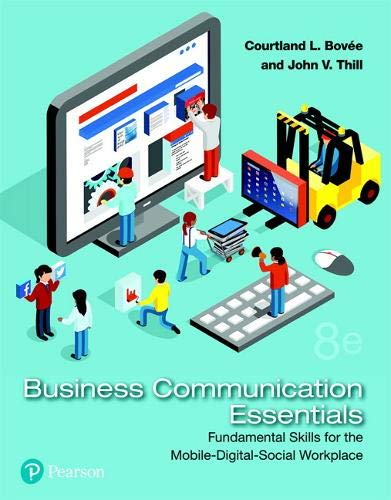 Compare Textbook Prices for Business Communication Essentials: Fundamental Skills for the Mobile-Digital-Social Workplace What's New in Business Communication 8 Edition ISBN 9780134729404 by Bovee, Courtland,Thill, John