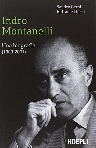 Indro Montanelli. Una biografia (1909-2001)