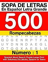 Sopa De Letras En Español Letra Grande 500 Rompecabezas: Para Adultos, Adultos Mayores, Adolescentes (Número 1) | 500 Span...