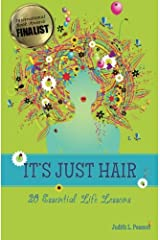 It's Just Hair: 20 Essential Life Lessons (Volume 1) Paperback