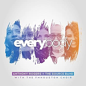 Everybody (feat. The Source Band & FMHouston Choir)