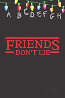 Friends Don't Lie Composition Book: Stranger Things