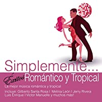 Simplemente: Exitos Romantico Y Tropical