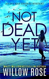 NOT DEAD YET (Eva Rae Thomas Mystery Book 7)