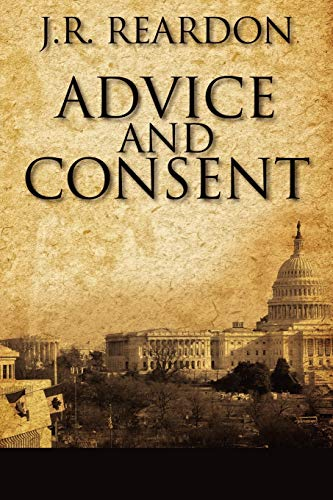 Book: Advice and Consent by J.R. Reardon