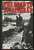 The Road to Stalingrad: Stalin s War with Germany