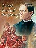 L'abbé Michael McGivney