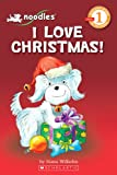 Noodles: I Love Christmas (Scholastic Readers)