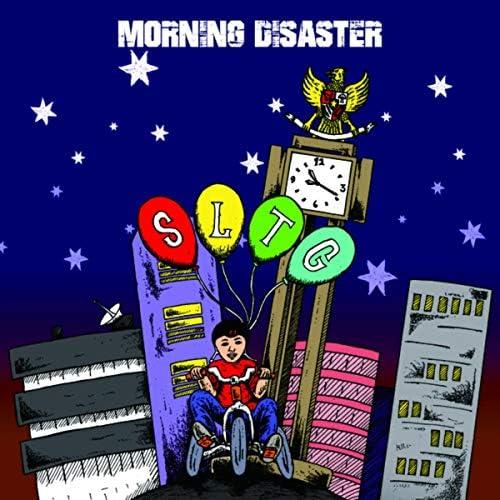 Morning Disaster