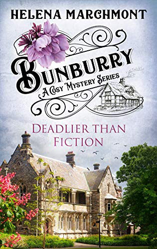 Bunburry - Deadlier than Fiction: A Cosy Mystery Series (Countryside Mysteries: A Cosy Shorts Series Book 9) by [Helena Marchmont]