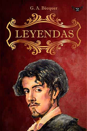Leyendas Ilustrado Sus Leyendas Más Famosas Y Las Menos Conocidas Spanish Edition Ebook Bécquer Gustavo Kindle Store