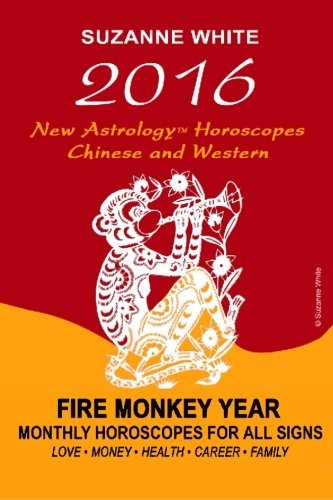 2016 New Astrology Horoscopes - Chinese and Western: Fire Monkey Year - Monthly Horoscopes For All Signs by Ms Suzanne L White (2015-08-14)