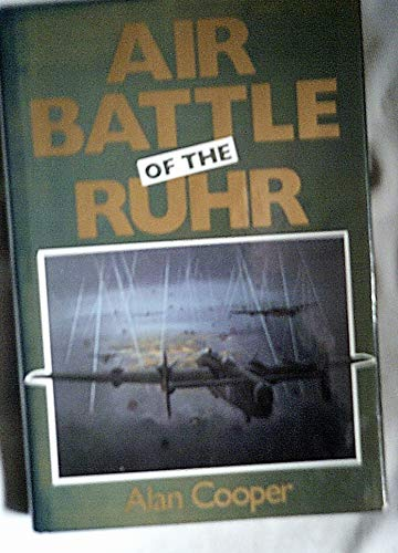 THE AIR BATTLE OF THE RUHR: RAF OFFENSIVE MARCH TO JULY 1943.