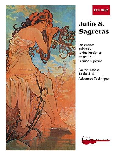 Julio S. Sagreras Las lecciones de Guitarra Tecnica Superior Libros 4-6: Books 4-6 and Advanced Technique (Guitar Heritage)