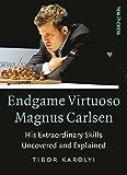 Endgame Virtuoso Magnus Carlsen: His Extraordinary Skills Uncovered And Explained-Karolyi, Tibor