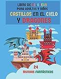 Libro de colorear para adultos y niños. Castillos en el cielo y dragones. 24 Mundos fantásticos: A partir de 8 años. Diversos Dibujos de castillo medievales y dragones para múltiples colores