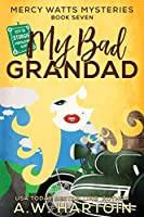 My Bad Grandad (Mercy Watts Mysteries)