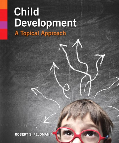 Compare Textbook Prices for Child Development: A Topical Approach 1 Edition ISBN 9780205923496 by Feldman Ph.D., Robert S.
