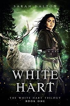 White Hart (White Hart Series Book 1) by [Sarah Dalton]