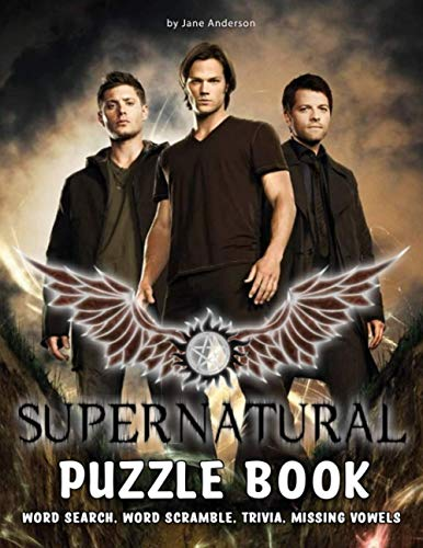 Supernatural Puzzle Book: A Puzzle Book For Relaxation With Activities - Crossword, Word Search, Word Scrambles, Missing Letters, Trivia Questions