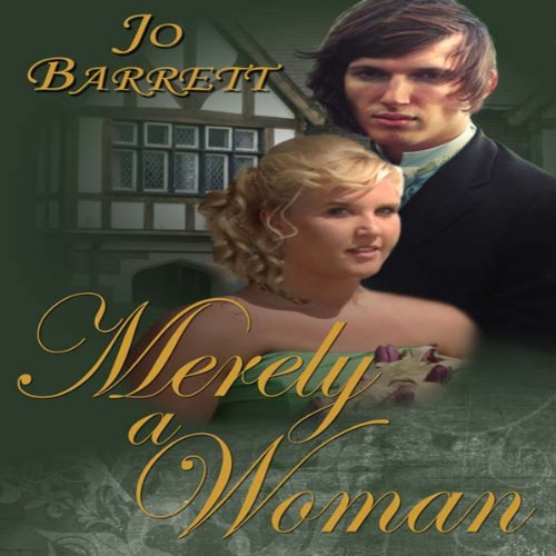 Merely a Woman                   By:                                                                                                                                 Jo Barrett                               Narrated by:                                                                                                                                 Allison Cope                      Length: 1 hr and 8 mins     4 ratings     Overall 4.0