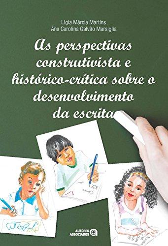 As Perspectivas Construtivista e Histórico-crítica Sobre o Desenvolvimento da Escrita