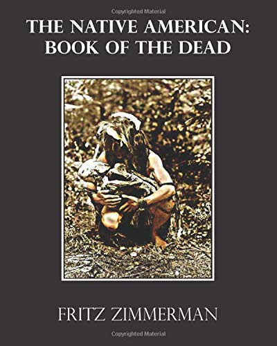 Compare Textbook Prices for The Native American: Book of the Dead  ISBN 9781652901419 by Zimmerman, Fritz