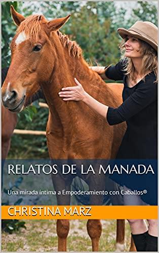 Relatos de la Manada: Una mirada íntima al Empoderamiento con Caballos®